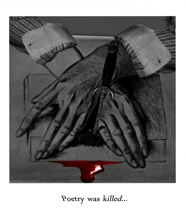 Poetry was killed...
