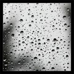 * Raindrops on my window *