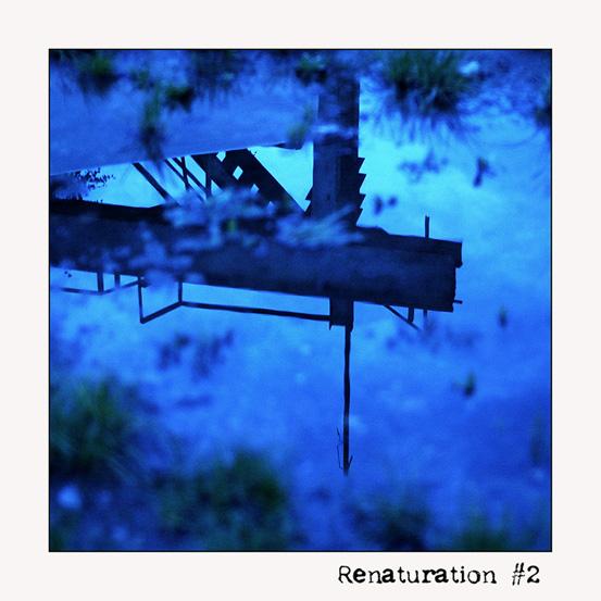 Renaturation #2