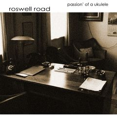 Roswell Road: passion' of a ukulele
