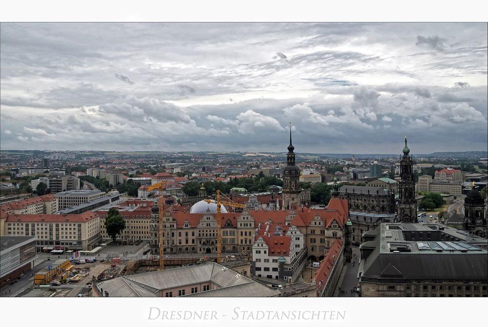 """Sächsische Impressionen """" Dresden - der Blick von der Frauenkirche...."""