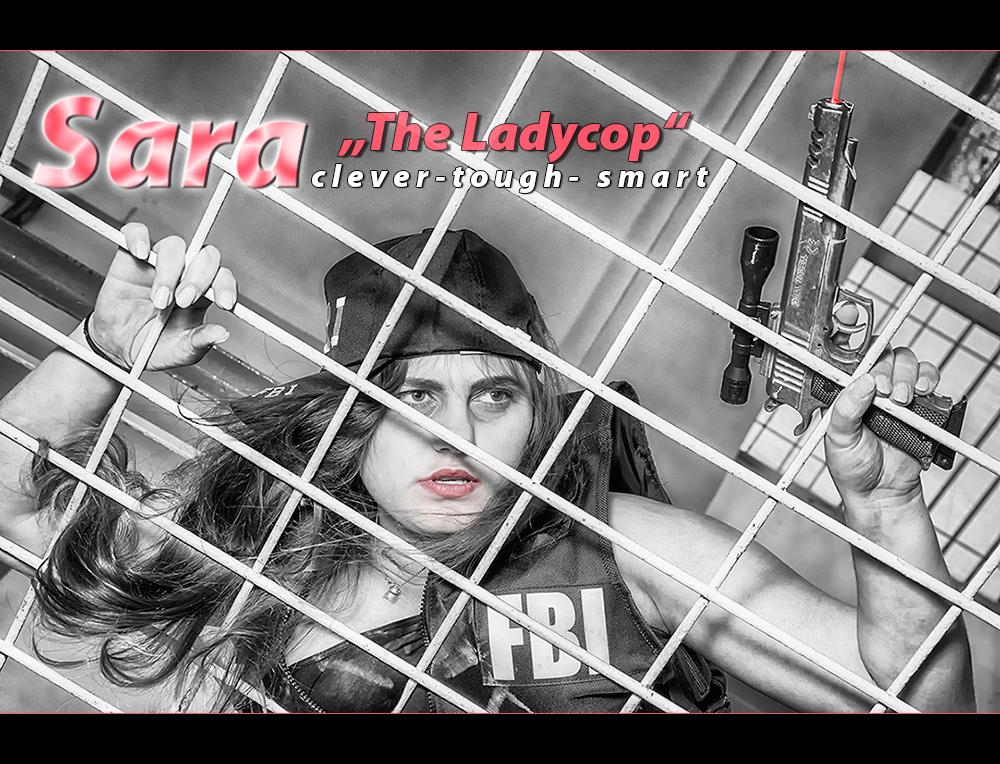 """Sara """"The Ladycop"""""""