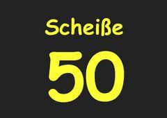 Scheiße 50
