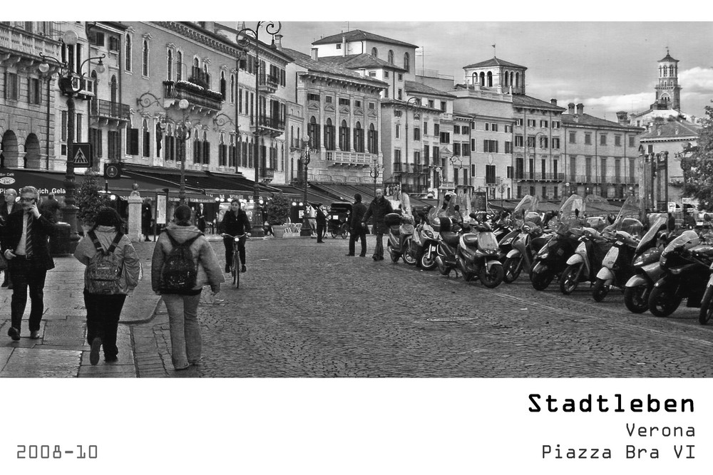 Serie Stadtleben 2008-10 - Verona Piazza Bra VI