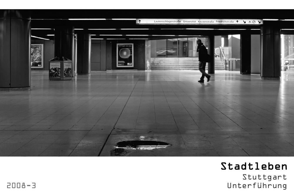 Serie Stadtleben 2008-3 - Stuttgart Unterführung