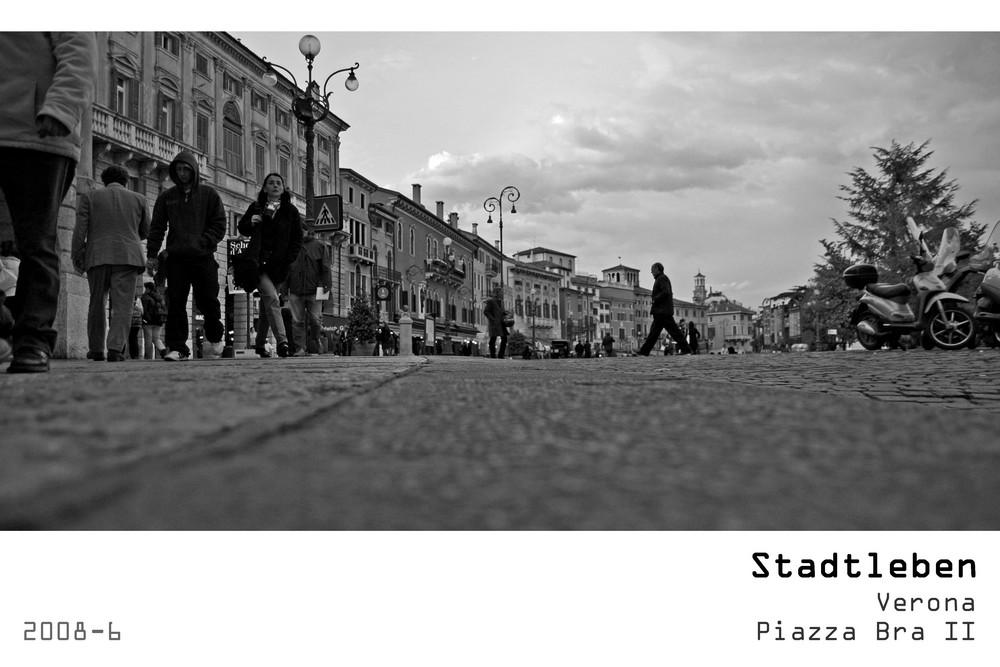Serie Stadtleben 2008-6 - Verona Piazza Bra II