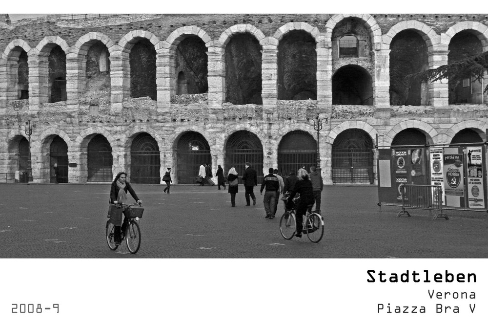 Serie Stadtleben 2008-9 - Verona Piazza Bra V