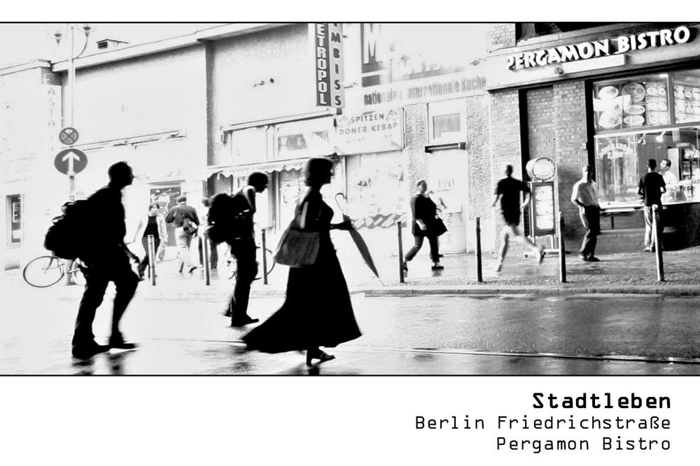 SERIE Stadtleben - Berlin Friedrichstraße - Pergamon Bistro