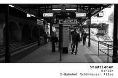 SERIE Stadtleben - Berlin - S-Bahnhof Schönhauser Allee