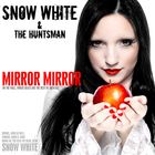 Snow White and The Huntsman - Mirror Mirror