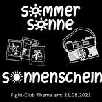 Sommer, Sonne, Sonnenschein: Fight-Club am 21.08.2021