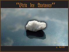 """""""Stein des Anstoßes"""" zu verschenken..."""