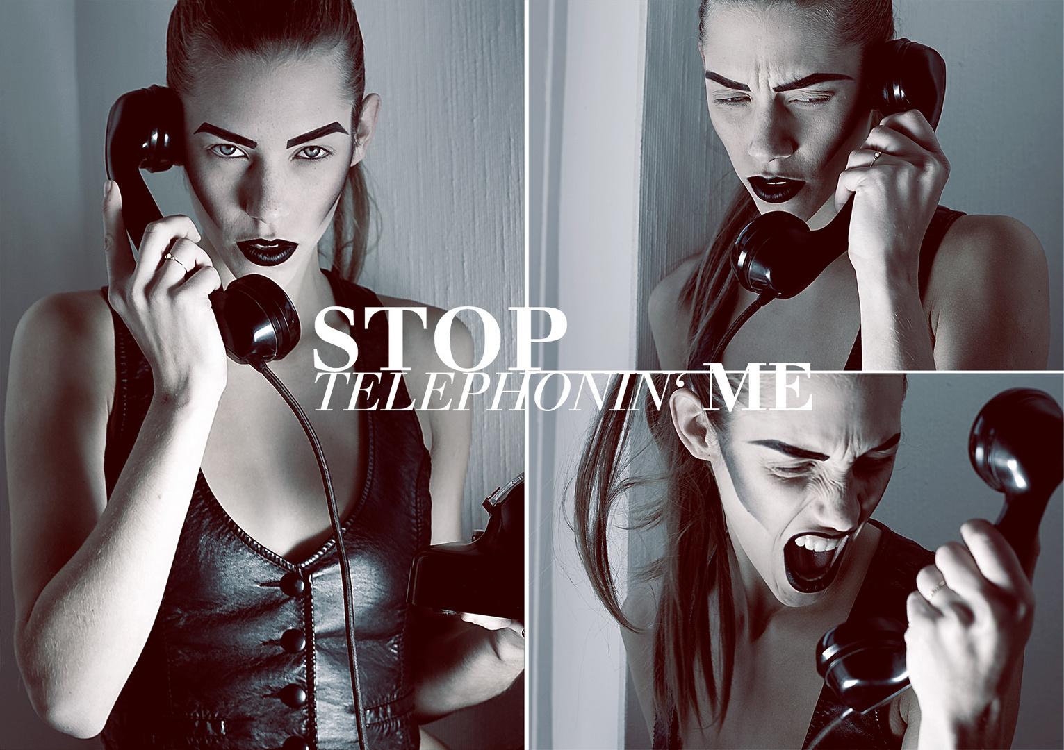 Stop telephonin' me