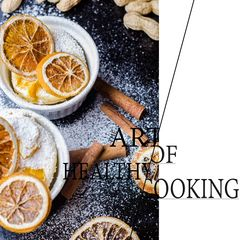 THE ART OF HEALTHY COOKING