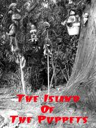 The Island of the Puppets