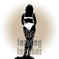 The Teasing Teacher