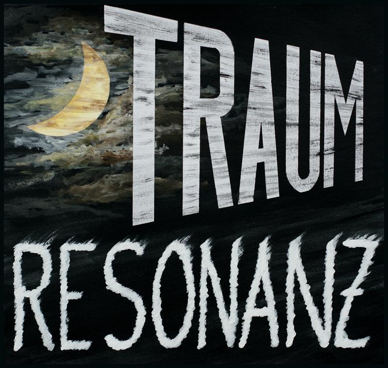TRAUM RESONANZ