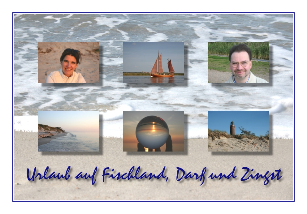 Urlaub auf Fischland, Darß, Zingst