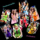 volles Orchester - Mademoiselle Orchestra