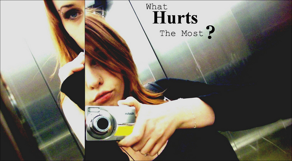 What hurts the most?