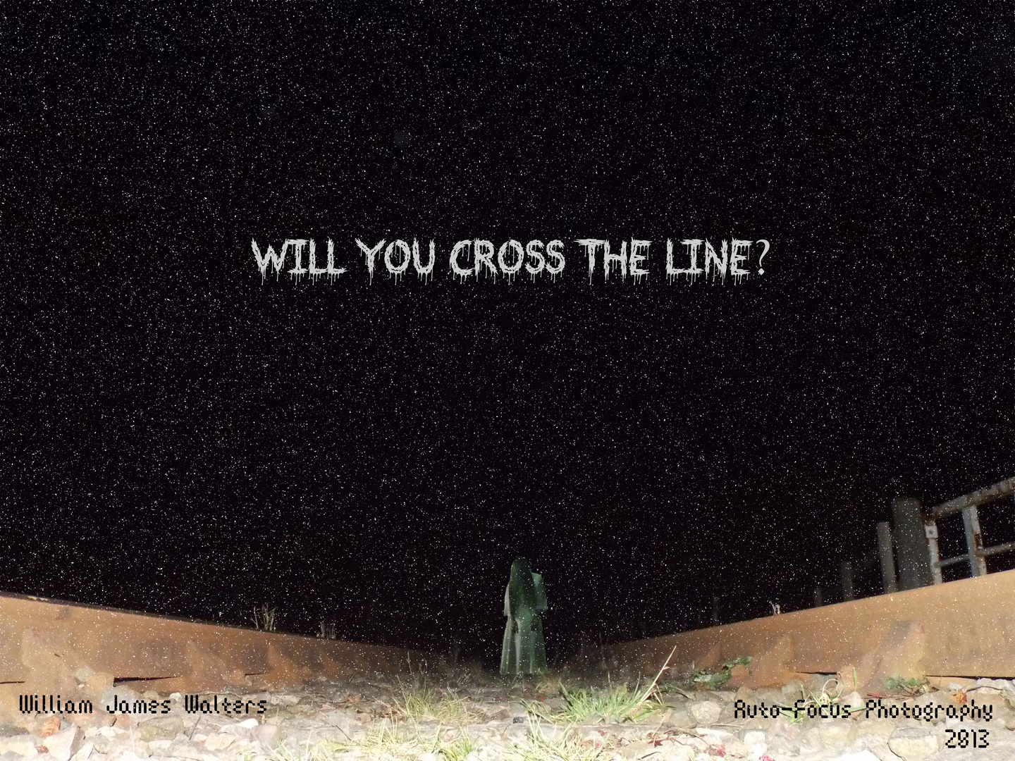 WILL YOU CROSS THE LINE?