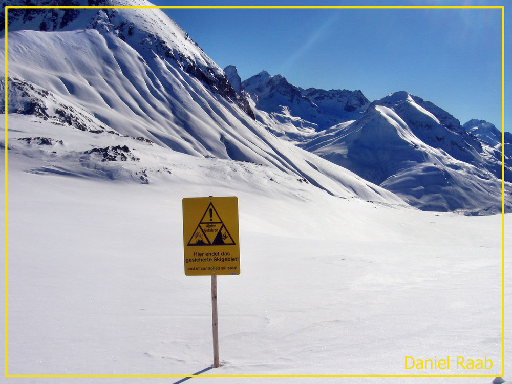 Wundervolle Alpenlandschaft doch Achtung: Hier endet das gesicherte Skigebiet!!!