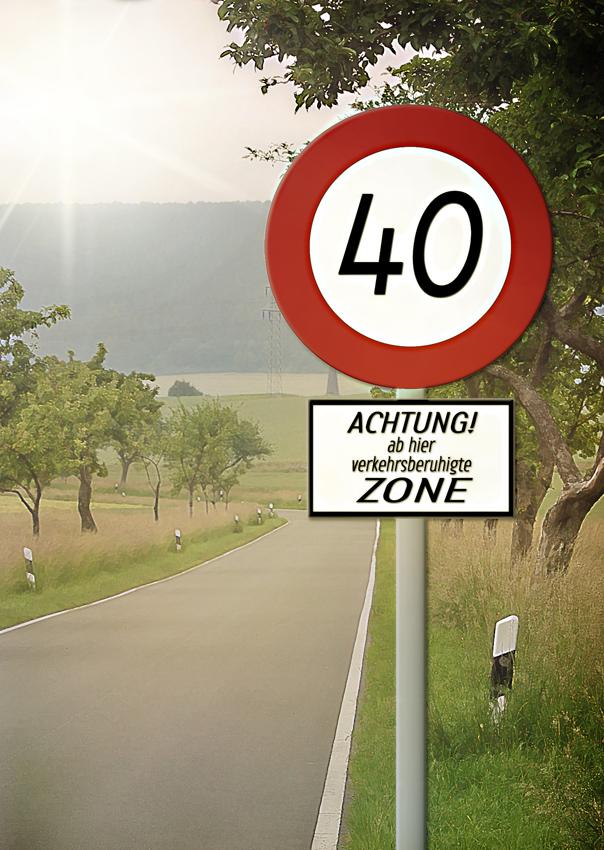 Geburtstagskarten 40 Geburtstag: Zum 40. Geburtstag ;-) Foto & Bild